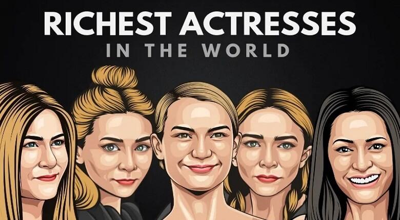 بازیگران زن ثروتمند جهان,ثروتمند ترین بازیگران زن جهان,ثروتمندترین بازیگران زن جهان